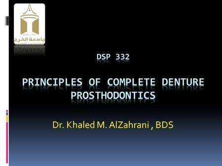 Dr. Khaled M. AlZahrani, BDS. Parts of the complete denture.