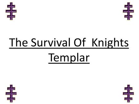 The Survival Of Knights Templar. Membership Vision Perception Organization Planning.