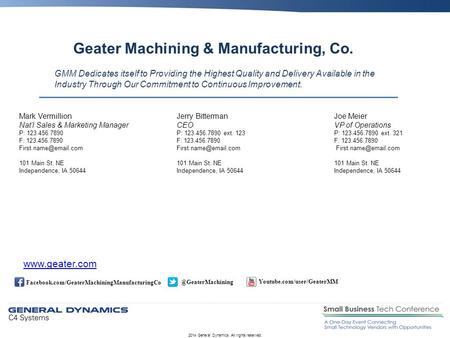 Geater Machining & Manufacturing, Co. 2014 General Dynamics. All rights reserved. GMM Dedicates itself to Providing the Highest Quality and Delivery Available.