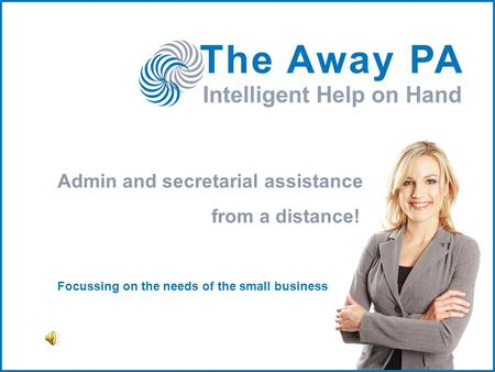 Admin and secretarial assistance from a distance! Focussing on the needs of the small business.