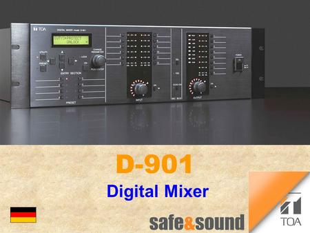 Digital Mixer D-901 bc. Features n Full digital mixer l very high quality l 24-bit AD-/DA-converter n Multiple control l easy intuitive direct control.