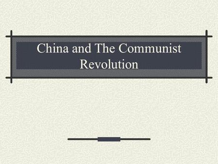 China and The Communist Revolution. I. Language A. There are two main languages in China 1. Mandarin 2. Cantonese B. They sound very different from each.