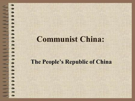 Communist China: The People's Republic of China. Overview The establishment of the People's Republic of China in 1949 began a new period in Chinese history.