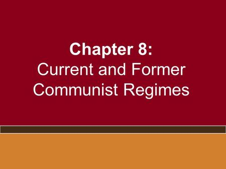 Chapter 8: Current and Former Communist Regimes