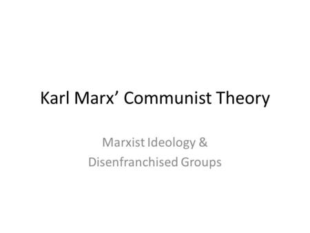 Karl Marx' Communist Theory