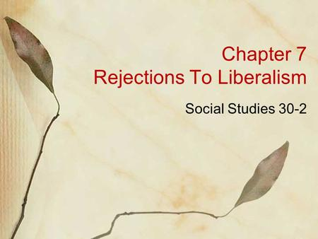 Chapter 7 Rejections To Liberalism