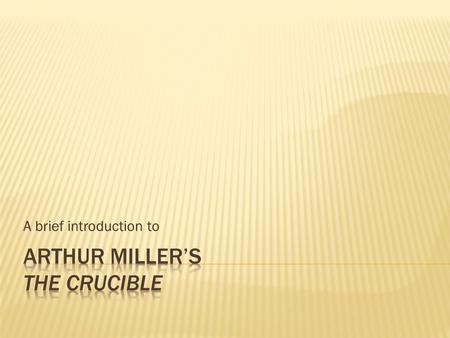 a brief biography of arthur miller an american playwright