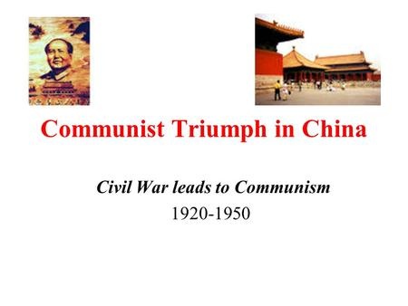 Communist Triumph in China