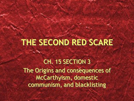 THE SECOND RED SCARE CH. 15 SECTION 3