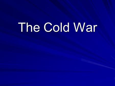 The Cold War. After WWII, there was a new kind of war Countries fought this war with words and ideas, not weapons Even though the Soviet Union and the.