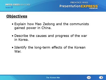 The Cold War BeginsThe Korean War Section 2 Explain how Mao Zedong and the communists gained power in China. Describe the causes and progress of the war.