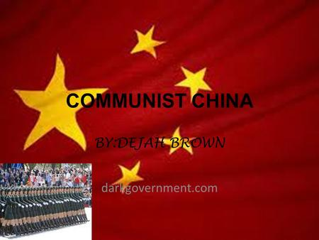 COMMUNIST CHINA BY:DEJAH BROWN darkgovernment.com.