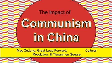 Communism in China The Impact of