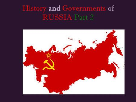 History and Governments of RUSSIA Part 2. . 1- What does the U.S.S.R. stand for? Union of Soviet Socialist Republics (USSR) or Soviet Union.