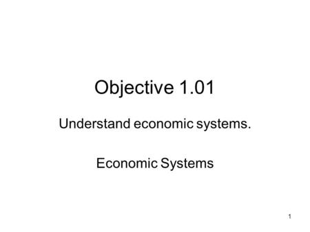 Understand economic systems. Economic Systems