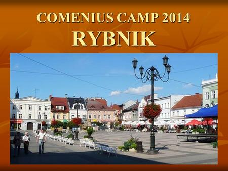 COMENIUS CAMP 2014 RYBNIK. This year the camp was set in Poland, in particular at the «zespół szkół urszulańskich» in Rybnik.