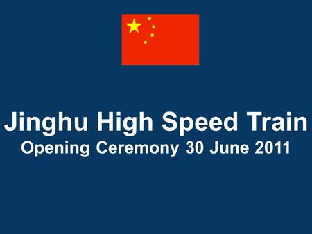 Jinghu High Speed Train Opening Ceremony 30 June 2011.