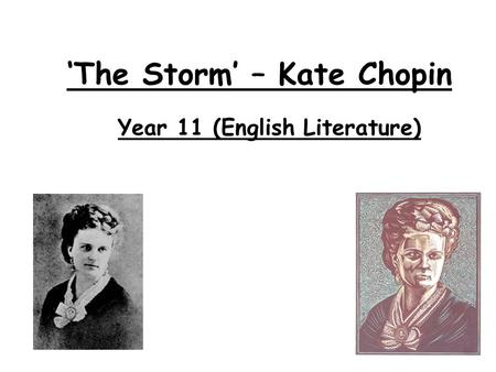 'The Storm' – Kate Chopin Year 11 (English Literature)