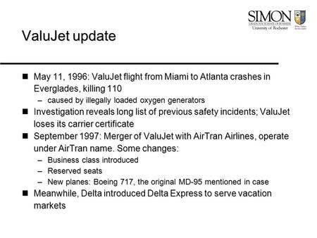 ValuJet update May 11, 1996: ValuJet flight from Miami to Atlanta crashes in Everglades, killing 110 May 11, 1996: ValuJet flight from Miami to Atlanta.