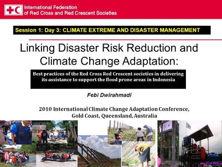 Linking Disaster Risk Reduction and Climate Change Adaptation: Best practices of the Red Cross Red Crescent societies in delivering its assistance to support.