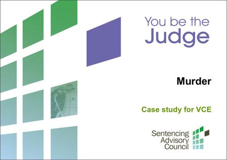 Murder Case study for VCE. 2 Sentencing Advisory Council, 2015 1. Sentencing origin and range Photo: John French / Courtesy of The Age Chief Justice Marilyn.