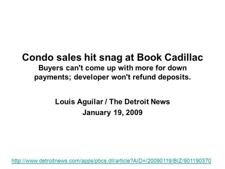 Condo sales hit snag at Book Cadillac Buyers can't come up with more for down payments; developer won't refund deposits. Louis Aguilar / The Detroit News.