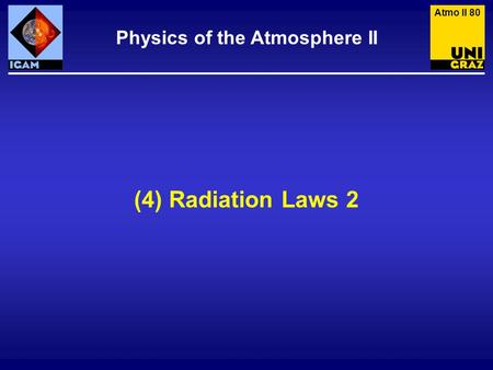 (4) Radiation Laws 2 Physics of the Atmosphere II Atmo II 80.