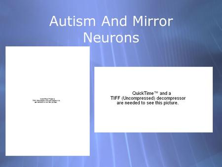 Autism And Mirror Neurons. Autism Spectrum Disorder (ASD) Affected people exhibit a wide range in the magnitude in their symptoms These patients show.