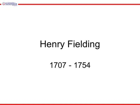 Henry Fielding 1707 - 1754. PARODY A literary work that imitates the characteristic style of an author for comic effect or ridicule.