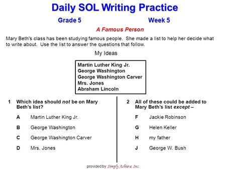 Daily SOL Writing Practice Grade 5Week 5 provided by Simply Achieve, Inc. Mary Beth's class has been studying famous people. She made a list to help her.