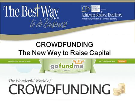 CROWDFUNDING The New Way to Raise Capital. HOW TO FUND NEW BUSINESS VENTURES? 1.Bootstrap Capital (Your Own Money) 2.Investors (Other People's Money)