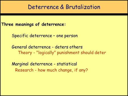 general and specific deterrence theory General deterrence =the idea that the person executed is a warning to others specific deterrence = the person executed will no longer be a threat 740 views view upvoters.