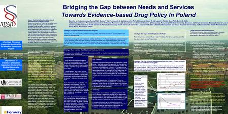 Bridging the Gap between Needs and Services Towards Evidence-based Drug Policy In Poland Issue: Matching Needs and Services in Environments of Rapid Change.