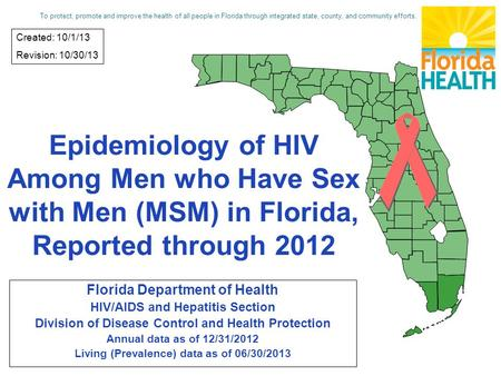 Epidemiology of HIV Among Men who Have Sex with Men (MSM) in Florida, Reported through 2012 Florida Department of Health HIV/AIDS and Hepatitis Section.