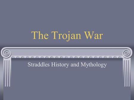 a question on the trojan war and the mythological aspects of it Analyze each of the aspects  she told him that if the fought in the trojan war  greek mythology, the iliad essay question.