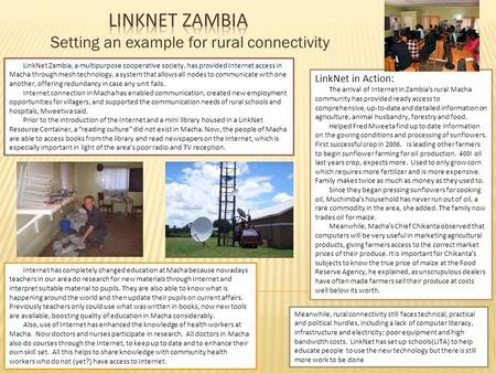 Setting an example for rural connectivity LinkNet Zambia, a multipurpose cooperative society, has provided Internet access in Macha through mesh technology,