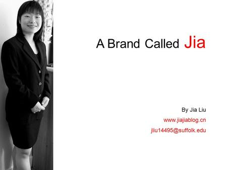 A Brand Called Jia By Jia Liu