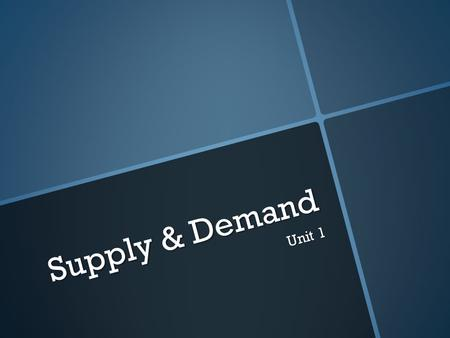 Supply & Demand Unit 1.