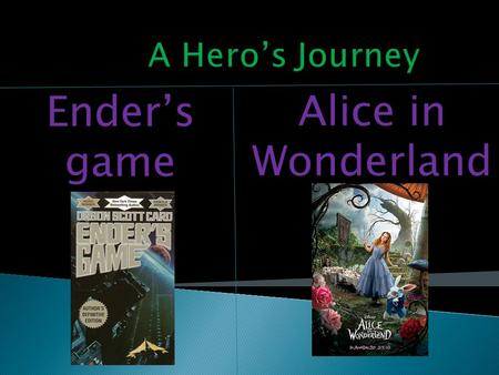 Ender's game Alice in Wonderland. Ender's game Alice in Wonderland  Ender is just a 6 year old going to school and having a normal life as a Third on.