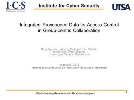 11 World-Leading Research with Real-World Impact! Integrated Provenance Data for Access Control in Group-centric Collaboration Dang Nguyen, Jaehong Park.