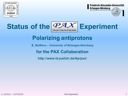 Status of the Experiment Polarizing antiprotons E. Steffens – University of Erlangen-Nürnberg for the PAX Collaboration