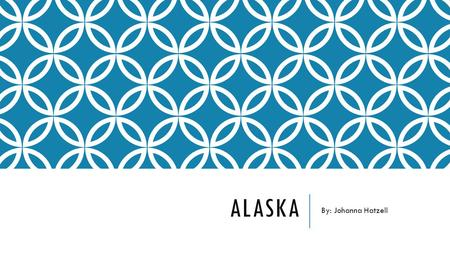 ALASKA By: Johanna Hatzell. INTRODUCTION TO ALASKA I am very fortunate to have the opportunity to travel through Alaska. I have always marveled at the.