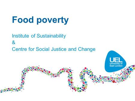 Food poverty Institute of Sustainability & Centre for Social Justice and Change.