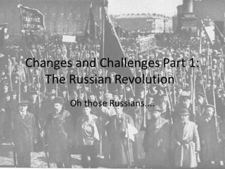 political and social changes and russian revolution history essay History it's the most fun you can have  how can changes in these fields be related to political and social changes in  the russian revolution of 1917 was a.