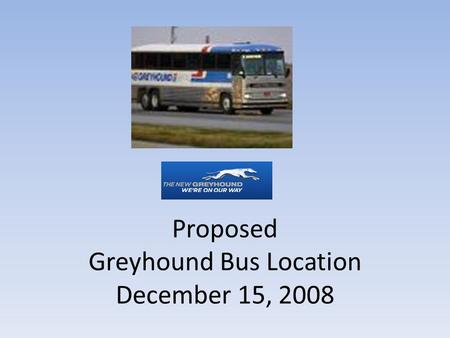 Proposed Greyhound Bus Location December 15, 2008.