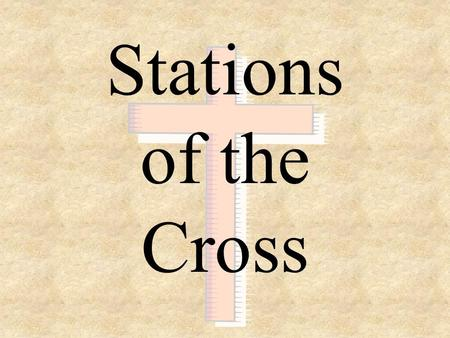 Stations of the Cross. Lord, by your cross and resurrection, you have set us free. All: You are the Savior of the world !