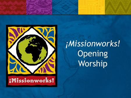 ¡Missionworks! Opening Worship. Gathering Music Come Join The Circle verse 1 Come join the circle for Jesus is calling As partners with God in creation.