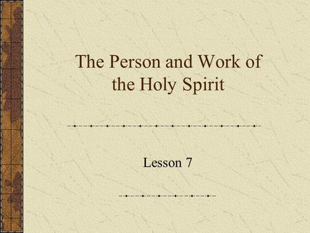 The Person and Work of the Holy Spirit Lesson 7. What has Jesus done? He completed his work of redeeming the world.