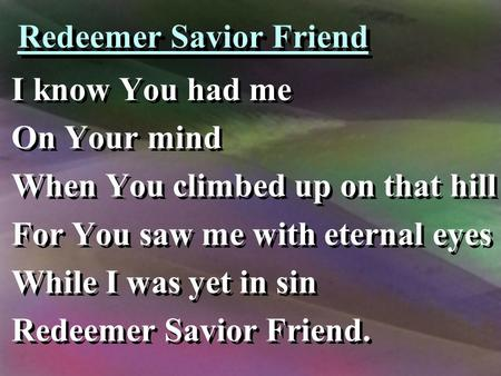 Redeemer Savior Friend