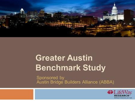 Greater Austin Benchmark Study Sponsored by Austin Bridge Builders Alliance (ABBA)